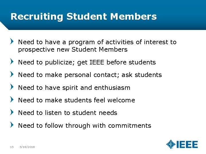 Recruiting Student Members Need to have a program of activities of interest to prospective