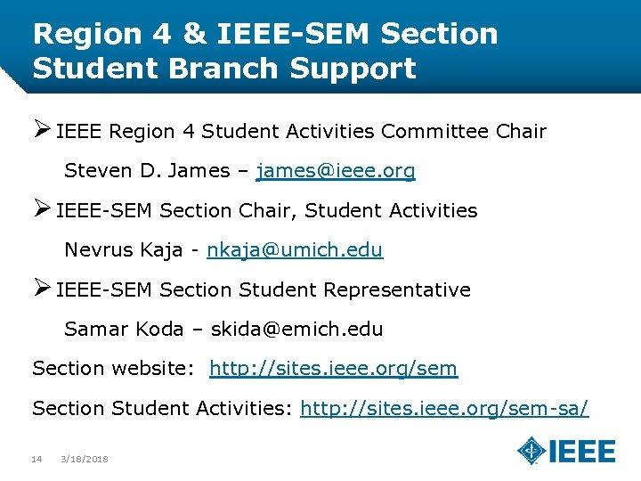 Region 4 & IEEE-SEM Section Student Branch Support Ø IEEE Region 4 Student Activities