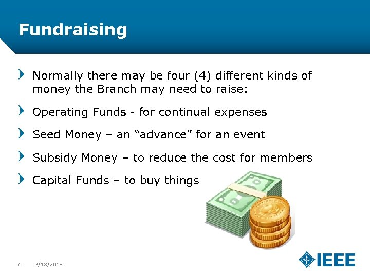Fundraising Normally there may be four (4) different kinds of money the Branch may