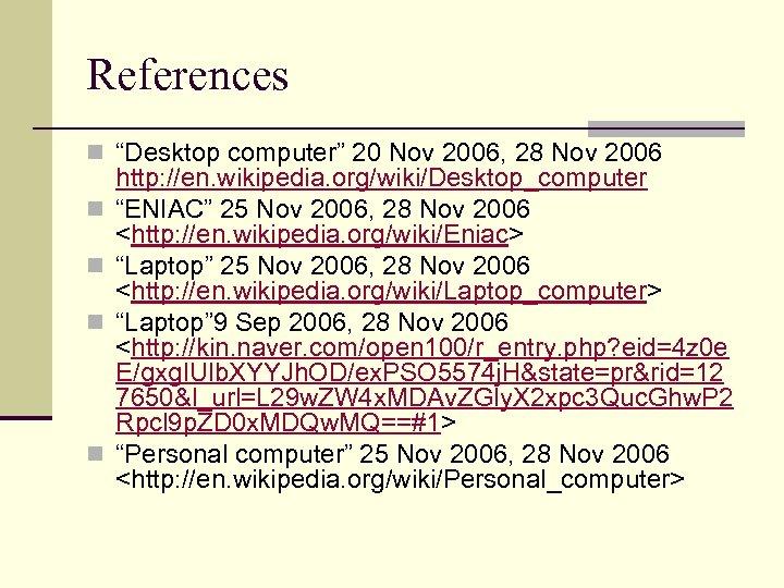 """References n """"Desktop computer"""" 20 Nov 2006, 28 Nov 2006 n n http: //en."""