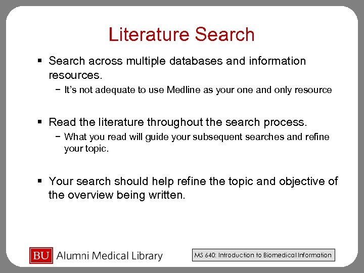 Literature Search § Search across multiple databases and information resources. − It's not adequate