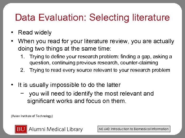 Data Evaluation: Selecting literature • Read widely • When you read for your literature