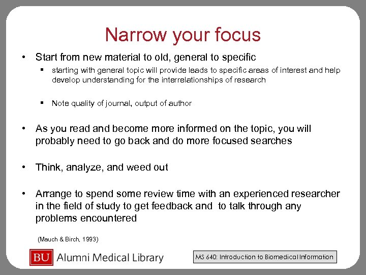Narrow your focus • Start from new material to old, general to specific §