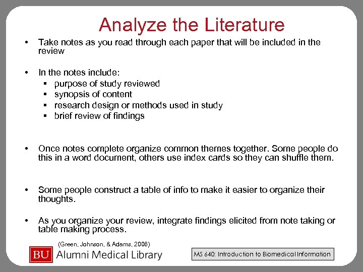 Analyze the Literature • Take notes as you read through each paper that will