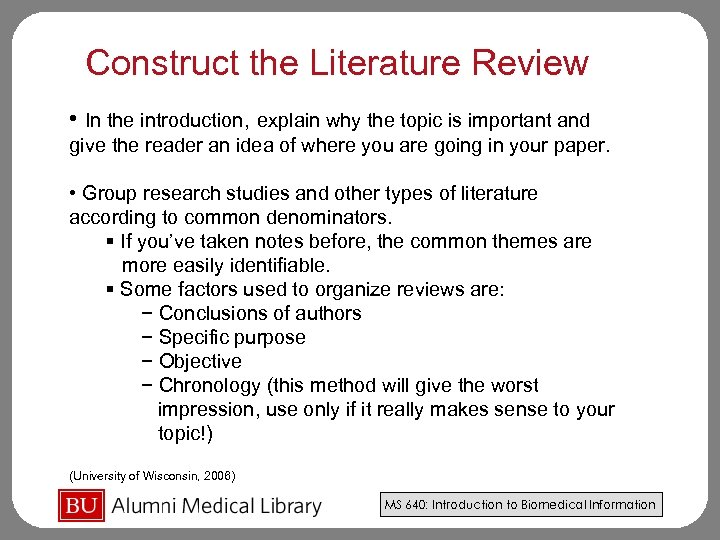 Construct the Literature Review • In the introduction, explain why the topic is important