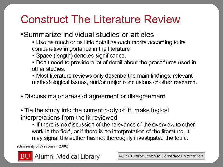Construct The Literature Review • Summarize individual studies or articles § Use as much