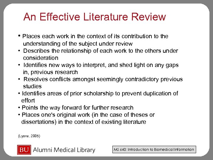 An Effective Literature Review • Places each work in the context of its contribution