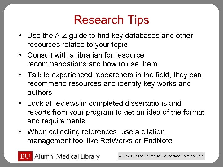 Research Tips • Use the A-Z guide to find key databases and other resources