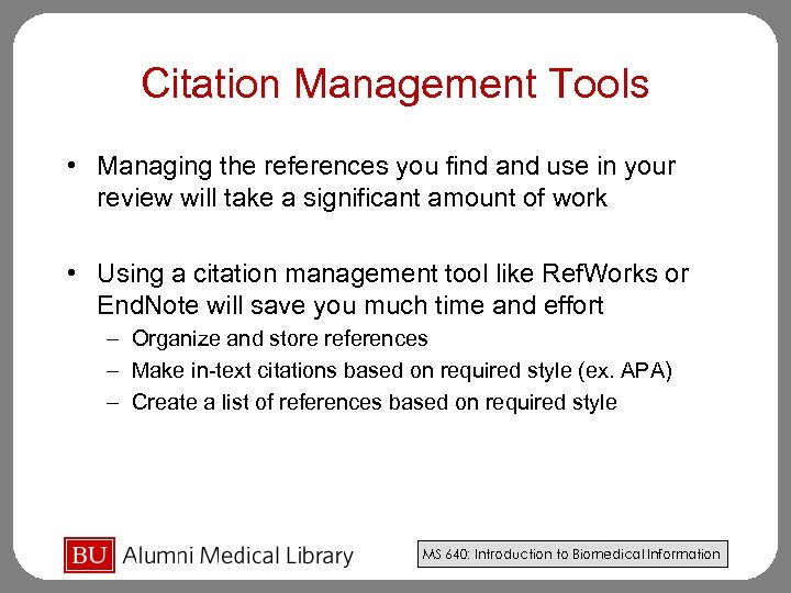 Citation Management Tools • Managing the references you find and use in your review