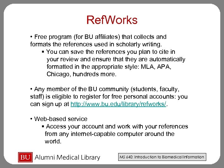 Ref. Works • Free program (for BU affiliates) that collects and formats the references