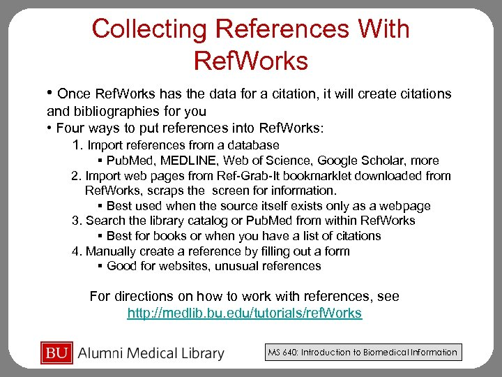 Collecting References With Ref. Works • Once Ref. Works has the data for a