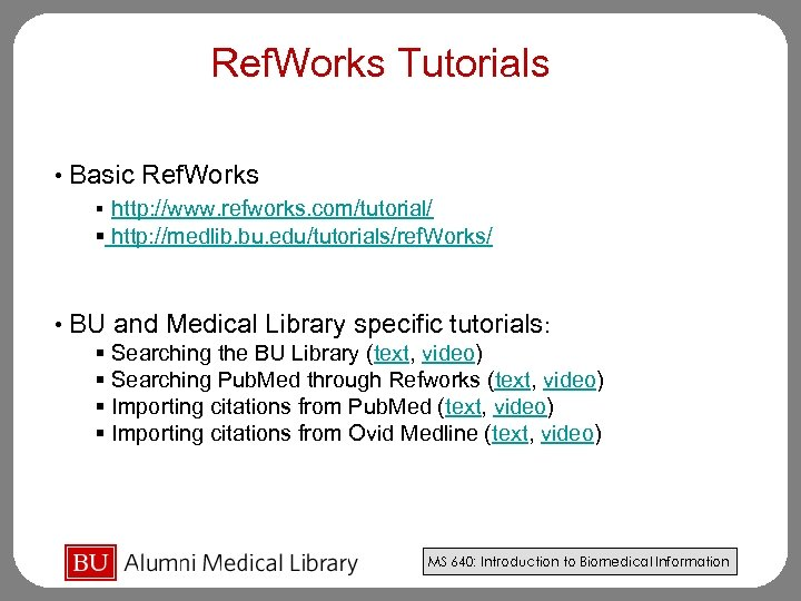 Ref. Works Tutorials • Basic Ref. Works § http: //www. refworks. com/tutorial/ § http: