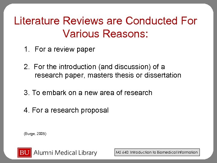 Literature Reviews are Conducted For Various Reasons: 1. For a review paper 2. For