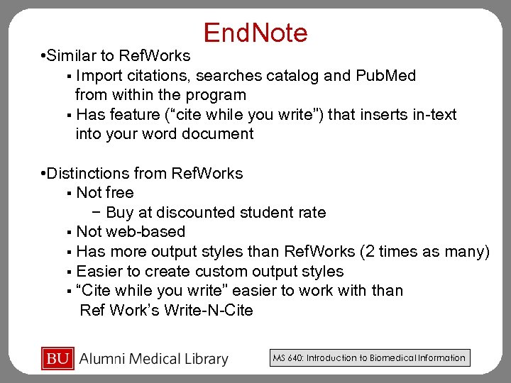 End. Note • Similar to Ref. Works § Import citations, searches catalog and Pub.