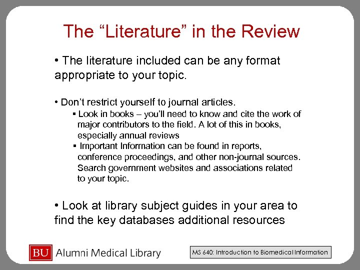 "The ""Literature"" in the Review • The literature included can be any format appropriate"
