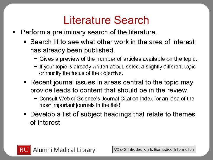 Literature Search • Perform a preliminary search of the literature. § Search lit to