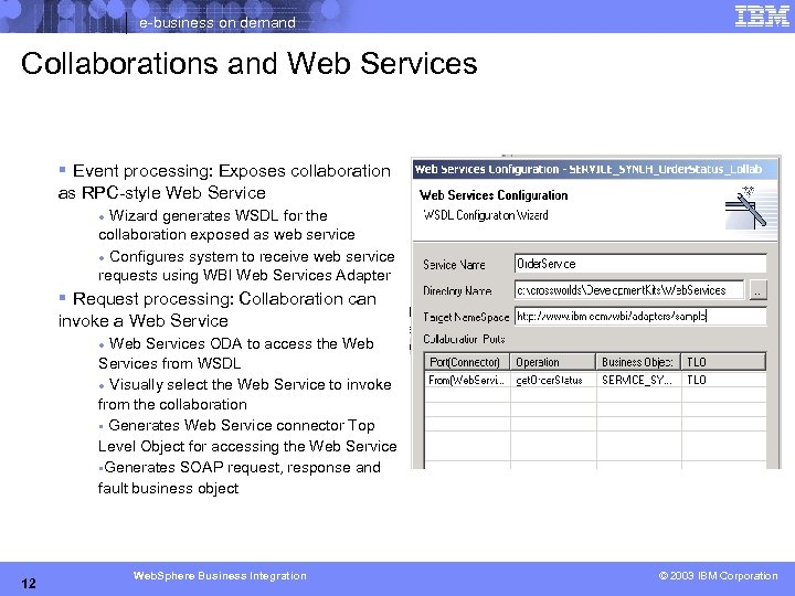 e-business on demand Collaborations and Web Services § Event processing: Exposes collaboration as RPC-style