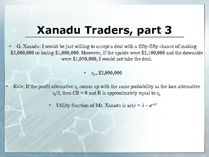 Xanadu Traders, part 3 § G. Xanadu: I would be just willing to accept