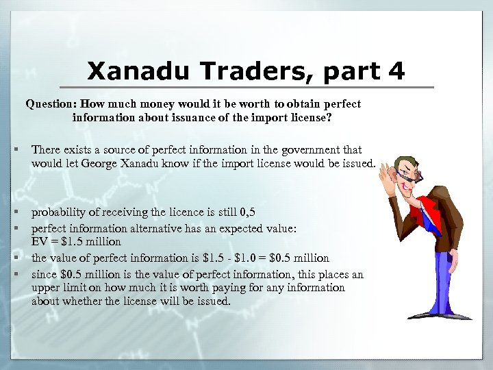 Xanadu Traders, part 4 Question: How much money would it be worth to obtain