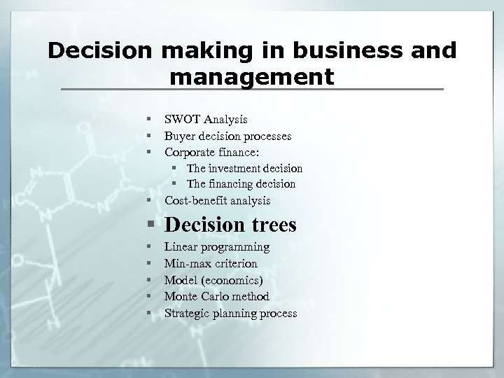 Decision making in business and management § § SWOT Analysis Buyer decision processes Corporate