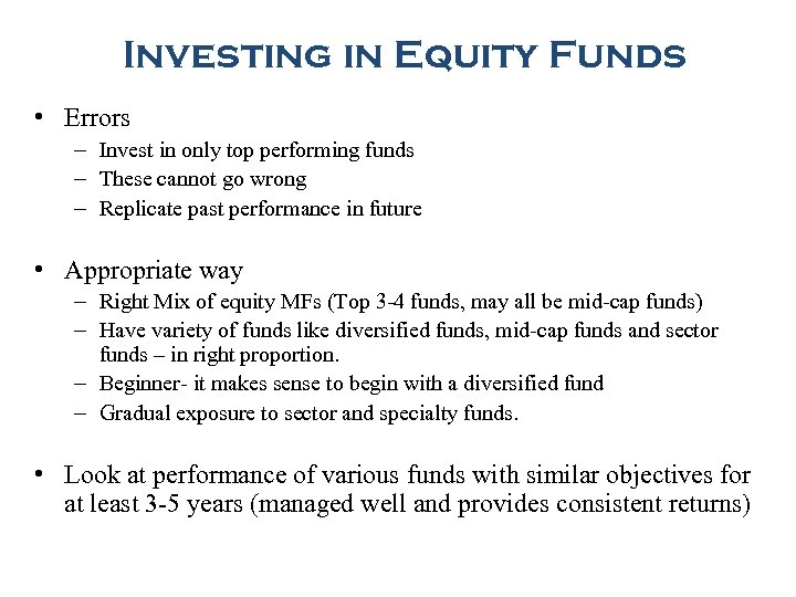 Investing in Equity Funds • Errors – Invest in only top performing funds –