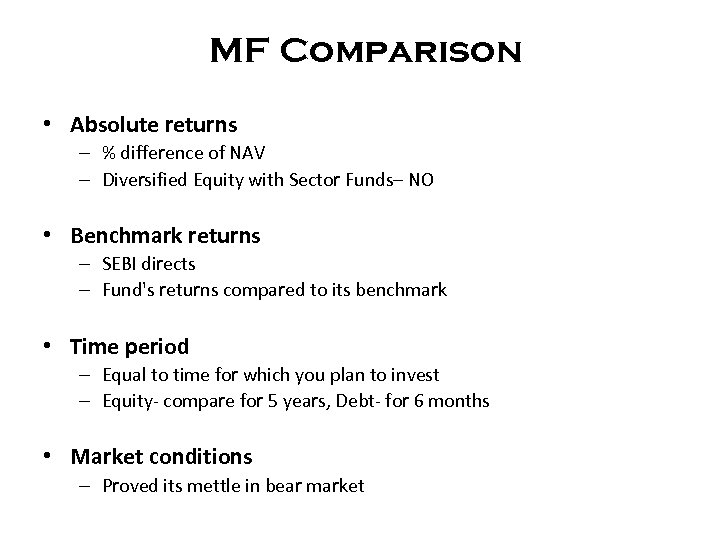 MF Comparison • Absolute returns – % difference of NAV – Diversified Equity with