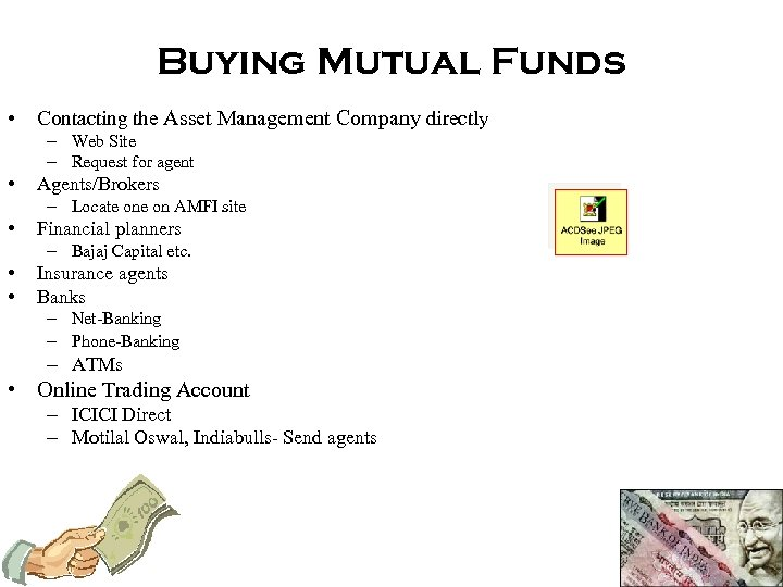 Buying Mutual Funds • Contacting the Asset Management Company directly – Web Site –