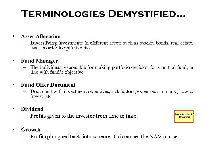 Terminologies Demystified… • Asset Allocation – Diversifying investments in different assets such as stocks,