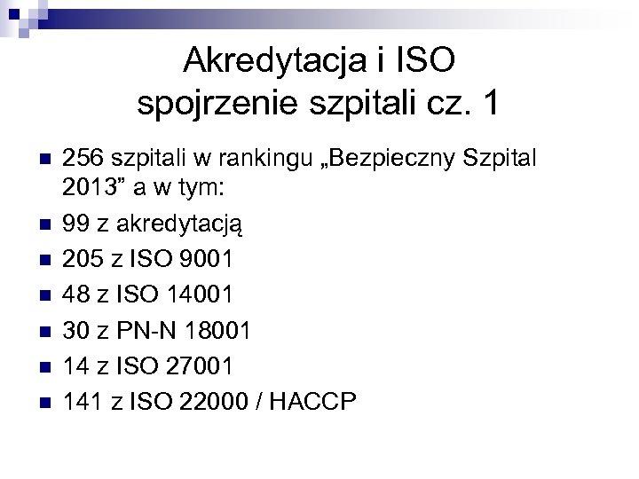 Akredytacja i ISO spojrzenie szpitali cz. 1 n n n n 256 szpitali w