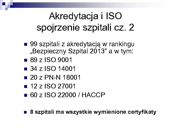 Akredytacja i ISO spojrzenie szpitali cz. 2 n 99 szpitali z akredytacją w rankingu