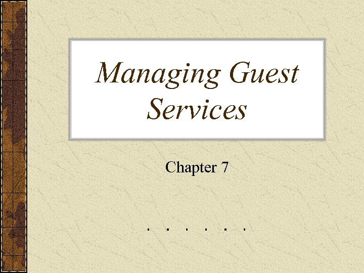 Managing Guest Services Chapter 7