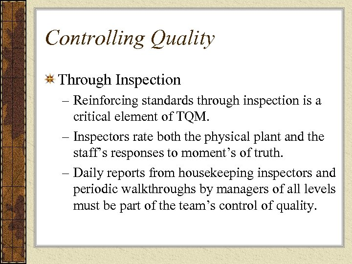 Controlling Quality Through Inspection – Reinforcing standards through inspection is a critical element of