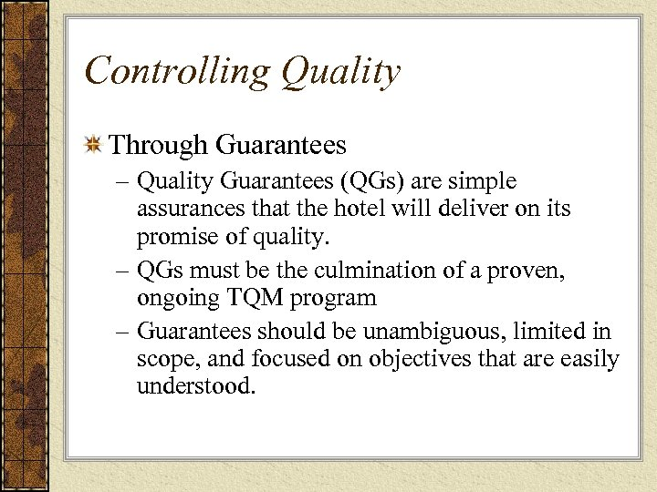 Controlling Quality Through Guarantees – Quality Guarantees (QGs) are simple assurances that the hotel