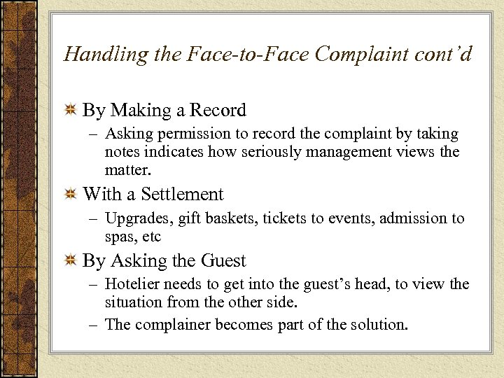 Handling the Face-to-Face Complaint cont'd By Making a Record – Asking permission to record