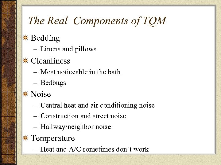 The Real Components of TQM Bedding – Linens and pillows Cleanliness – Most noticeable