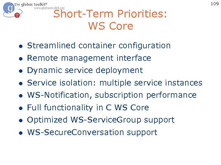 109 Short-Term Priorities: WS Core l Streamlined container configuration l Remote management interface l