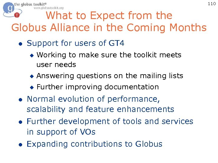 110 What to Expect from the Globus Alliance in the Coming Months l Support