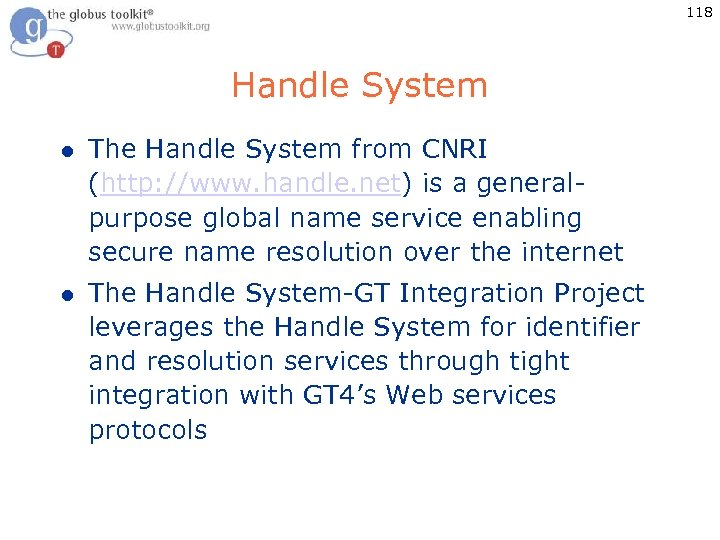 118 Handle System l The Handle System from CNRI (http: //www. handle. net) is