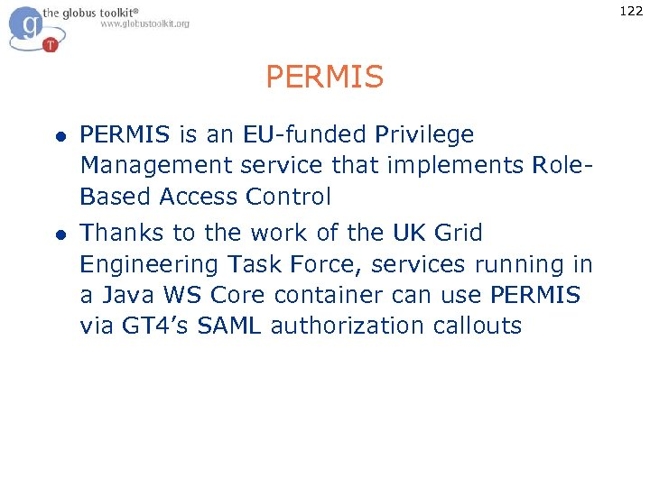 122 PERMIS l PERMIS is an EU-funded Privilege Management service that implements Role. Based