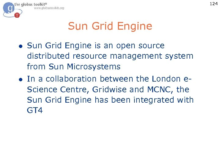 124 Sun Grid Engine l Sun Grid Engine is an open source distributed resource