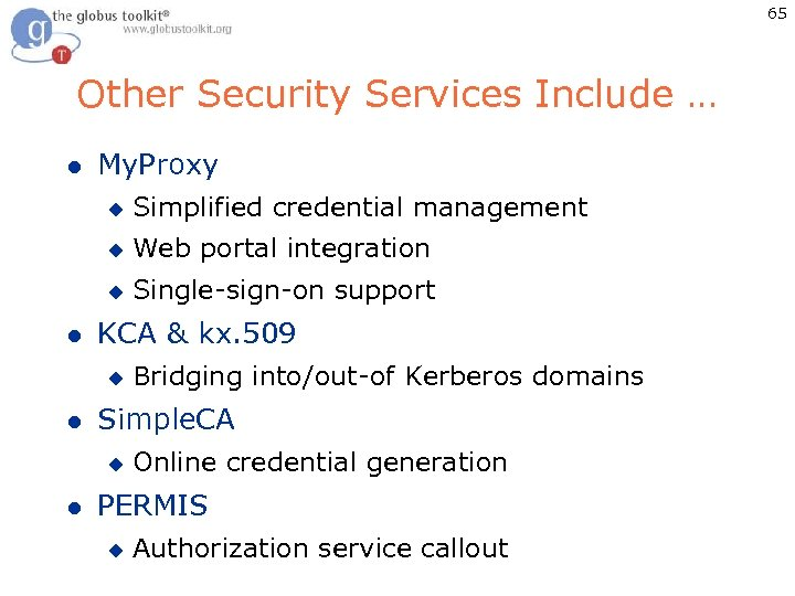 65 Other Security Services Include … l My. Proxy u u Web portal integration