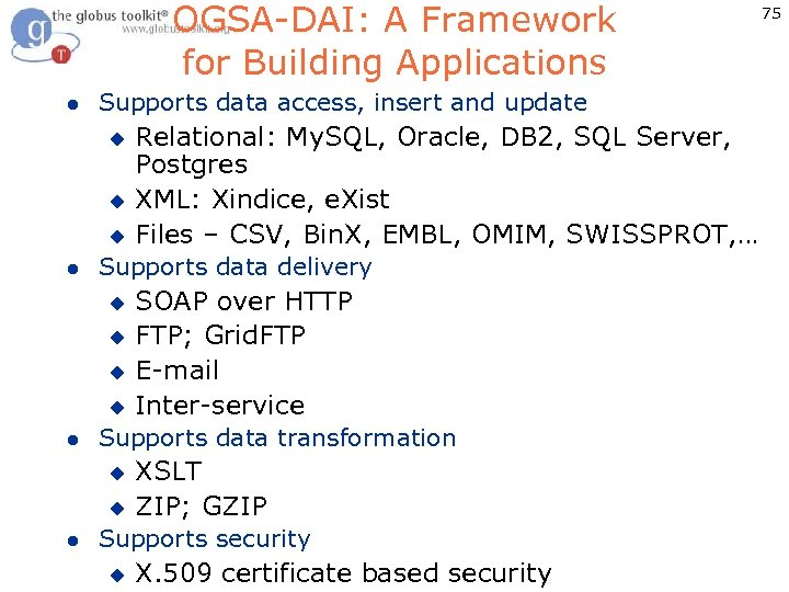 OGSA-DAI: A Framework for Building Applications l Supports data access, insert and update u