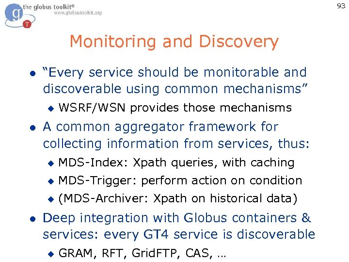"93 Monitoring and Discovery l ""Every service should be monitorable and discoverable using common"