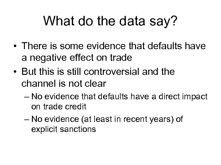 What do the data say? • There is some evidence that defaults have a