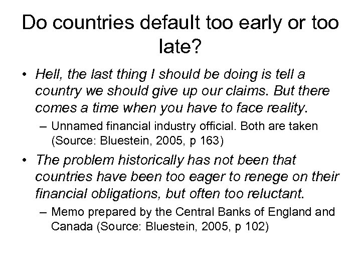 Do countries default too early or too late? • Hell, the last thing I