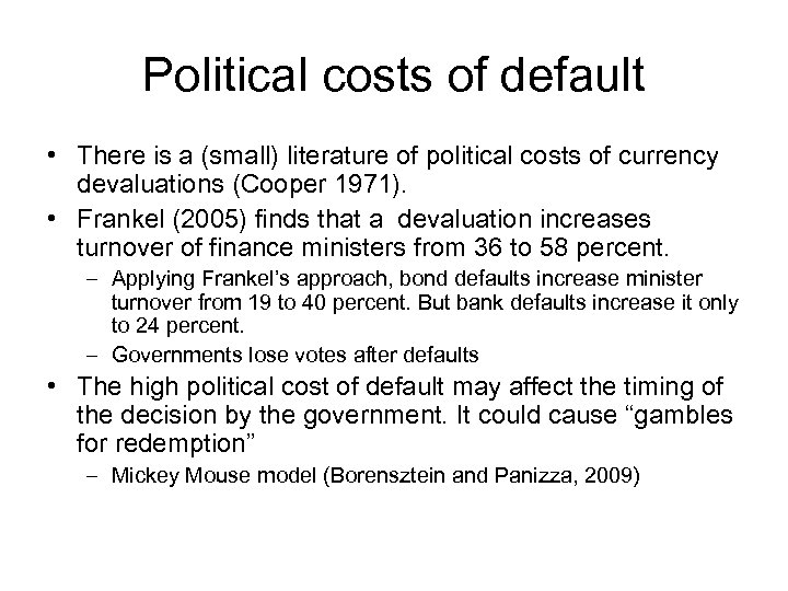 Political costs of default • There is a (small) literature of political costs of
