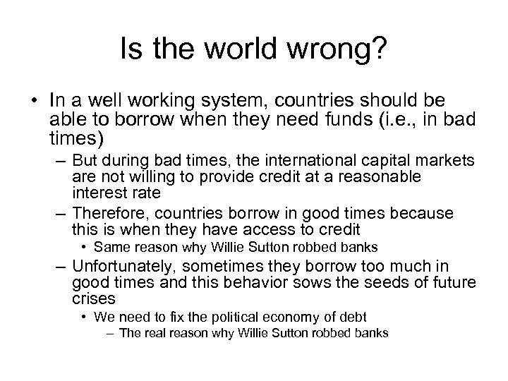 Is the world wrong? • In a well working system, countries should be able