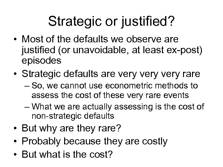Strategic or justified? • Most of the defaults we observe are justified (or unavoidable,