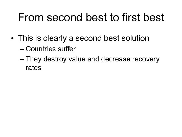 From second best to first best • This is clearly a second best solution
