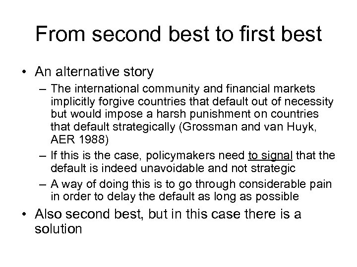 From second best to first best • An alternative story – The international community